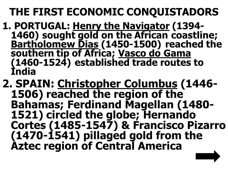 THE FIRST ECONOMIC CONQUISTADORS 1.