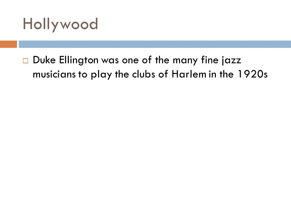 Hollywood Duke Ellington was one of the many fine jazz musicians to play the clubs of Harlem in the 1920s