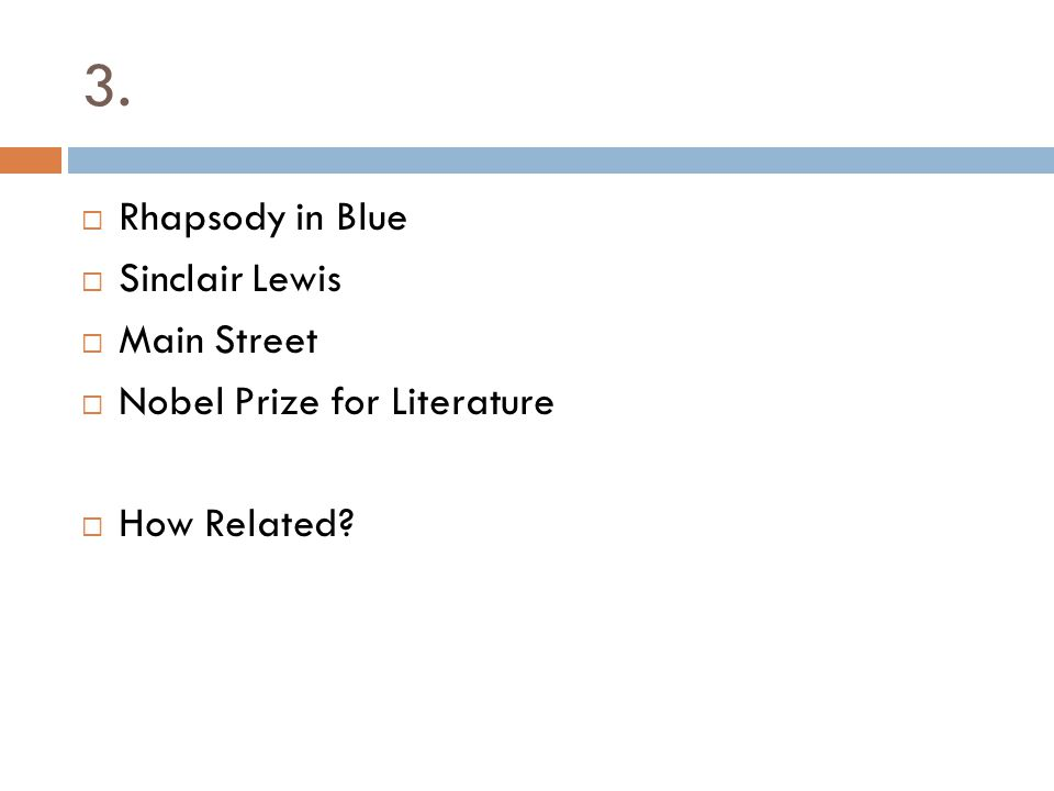 3. Rhapsody in Blue Sinclair Lewis Main Street Nobel Prize for Literature How Related?