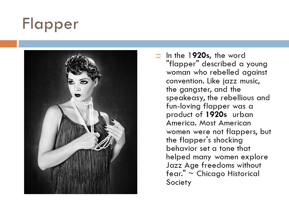 Flapper In the 1920s, the word