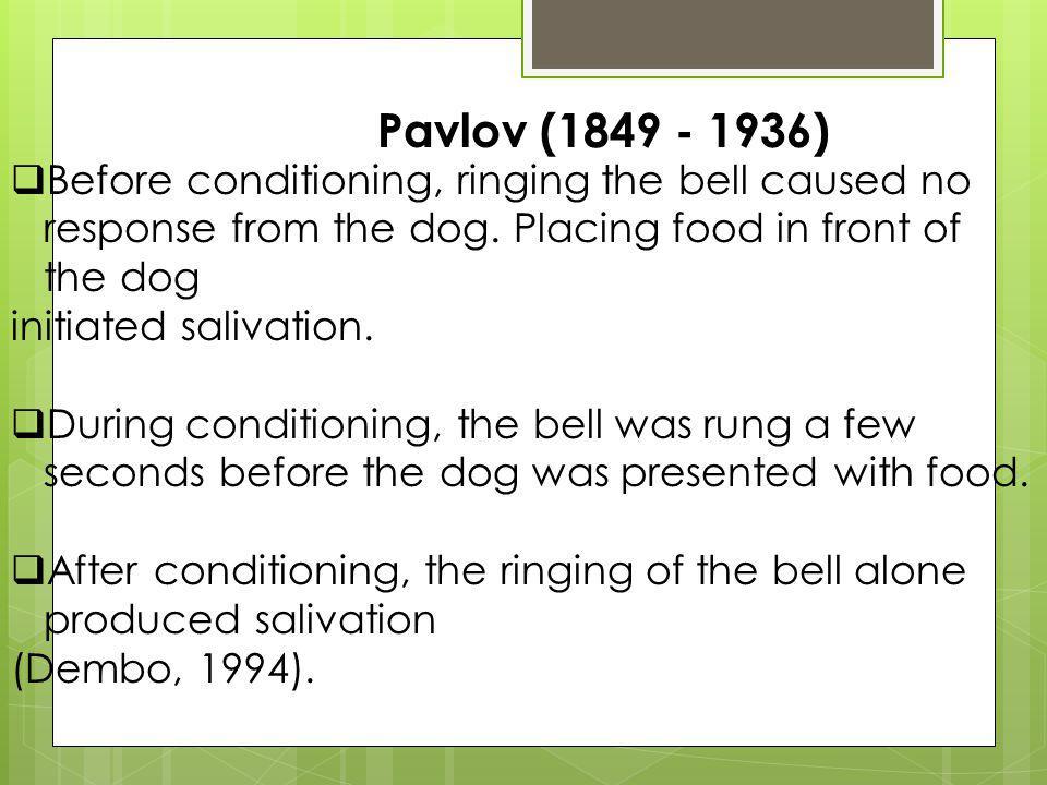 Stimulus and Response Items of Pavlov s Experiment FoodUnconditional stimulus SalivationUnconditional response(natural to food BellConditional response SalivationConditional response( to bell)