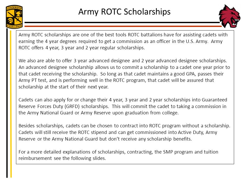 Army ROTC scholarships are one of the best tools ROTC battalions have for assisting cadets with earning the 4 year degrees required to get a commissio