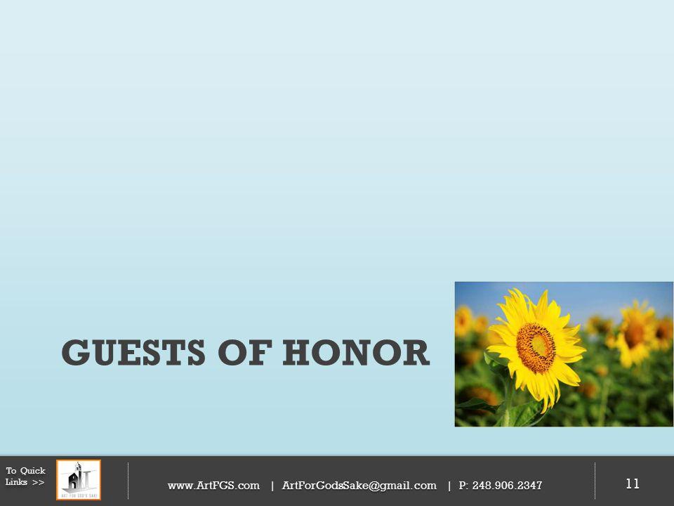 GUESTS OF HONOR 11 To Quick Links >> www.ArtFGS.com | ArtForGodsSake@gmail.com | P: 248.906.2347 11