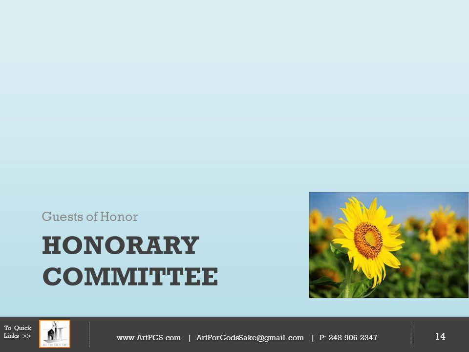 HONORARY COMMITTEE Guests of Honor 14 To Quick Links >> www.ArtFGS.com | ArtForGodsSake@gmail.com | P: 248.906.2347 14