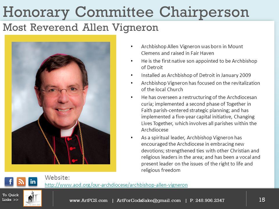 Honorary Committee Chairperson Most Reverend Allen Vigneron 15 To Quick Links >> www.ArtFGS.com | ArtForGodsSake@gmail.com | P: 248.906.2347 Archbisho
