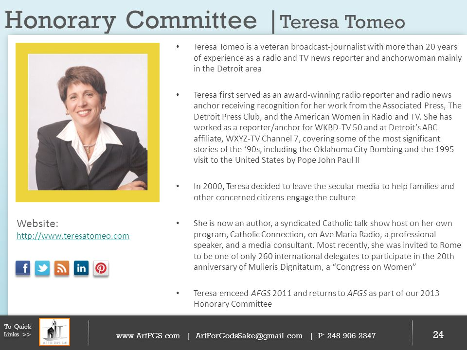 Honorary Committee | Teresa Tomeo 24 To Quick Links >> www.ArtFGS.com | ArtForGodsSake@gmail.com | P: 248.906.2347 Teresa Tomeo is a veteran broadcast