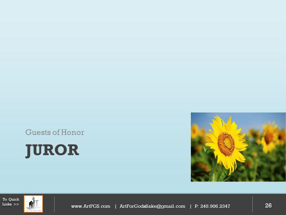 JUROR Guests of Honor 26 To Quick Links >> www.ArtFGS.com | ArtForGodsSake@gmail.com | P: 248.906.2347 26