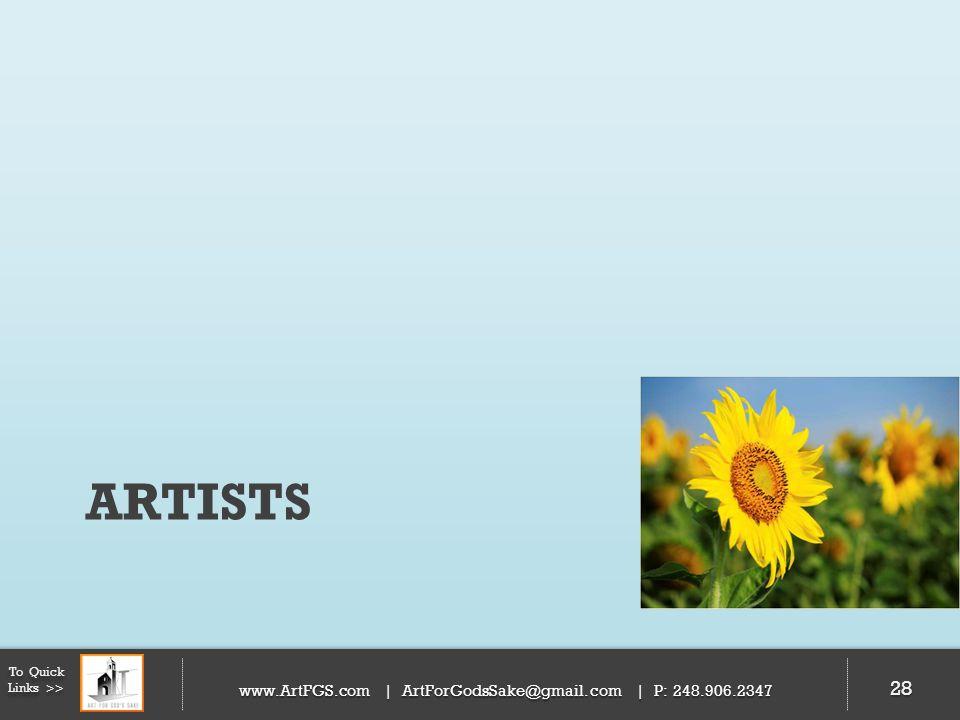 ARTISTS 28 To Quick Links >> www.ArtFGS.com | ArtForGodsSake@gmail.com | P: 248.906.2347 28