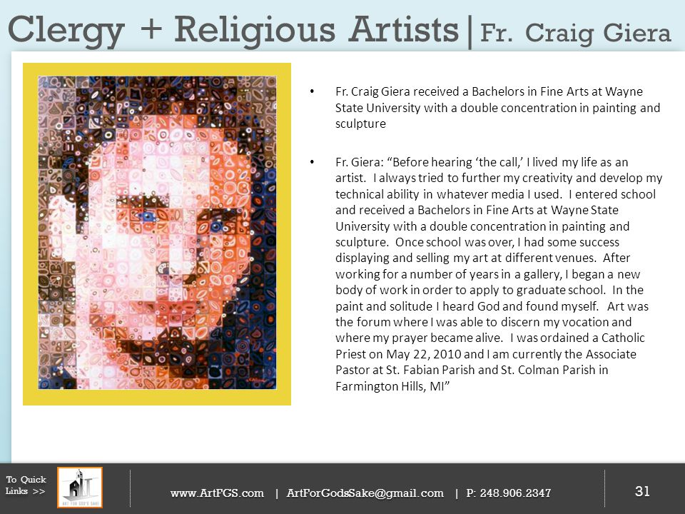 Clergy + Religious Artists| Fr. Craig Giera 31 To Quick Links >> www.ArtFGS.com | ArtForGodsSake@gmail.com | P: 248.906.2347 Fr. Craig Giera received