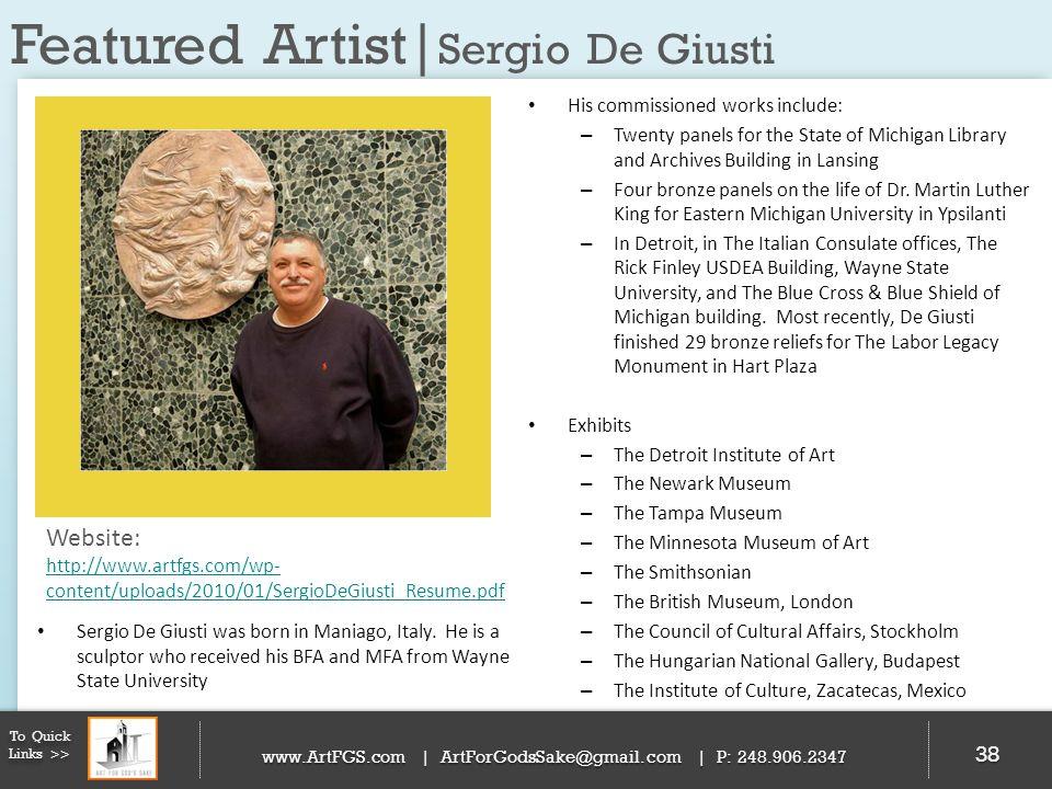 Featured Artist| Sergio De Giusti 38 To Quick Links >> www.ArtFGS.com | ArtForGodsSake@gmail.com | P: 248.906.2347 His commissioned works include: – T
