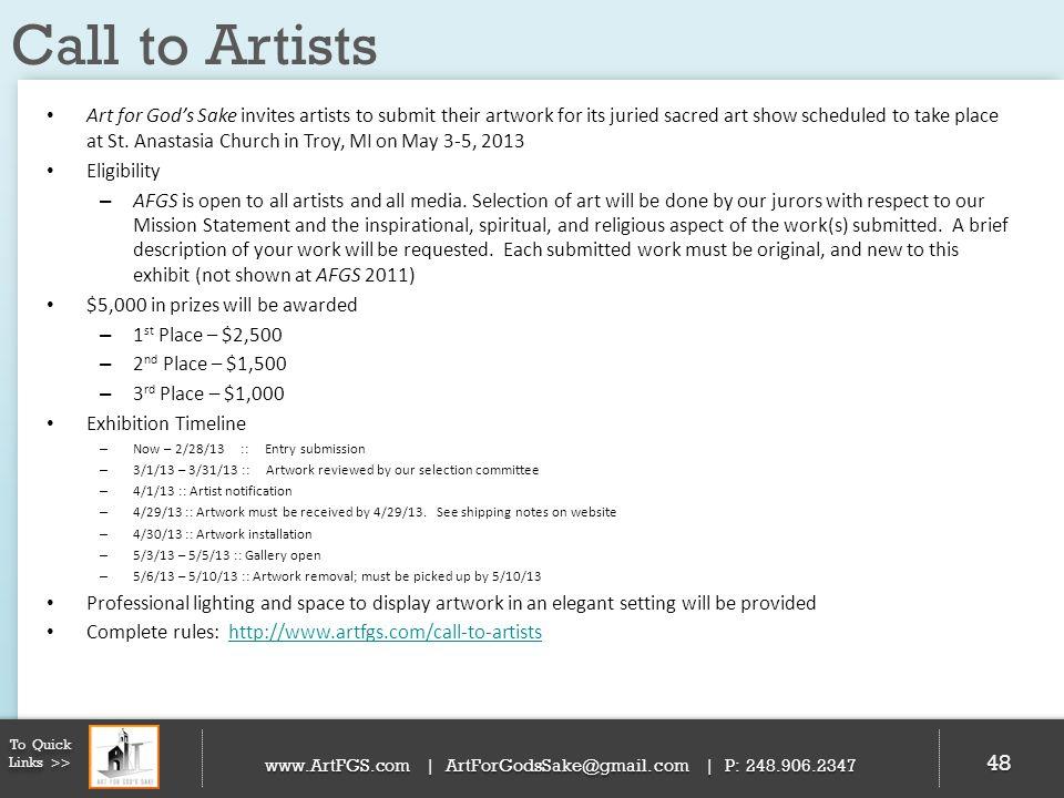 Call to Artists 48 To Quick Links >> www.ArtFGS.com | ArtForGodsSake@gmail.com | P: 248.906.2347 Art for Gods Sake invites artists to submit their art