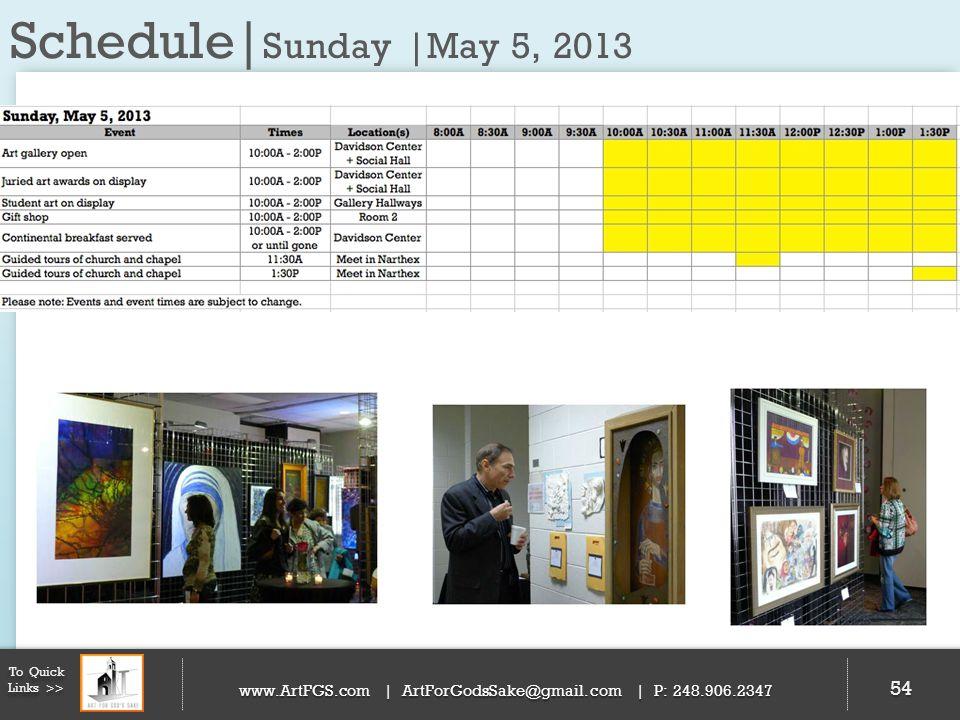 54 To Quick Links >> www.ArtFGS.com | ArtForGodsSake@gmail.com | P: 248.906.2347 Schedule| Sunday |May 5, 2013