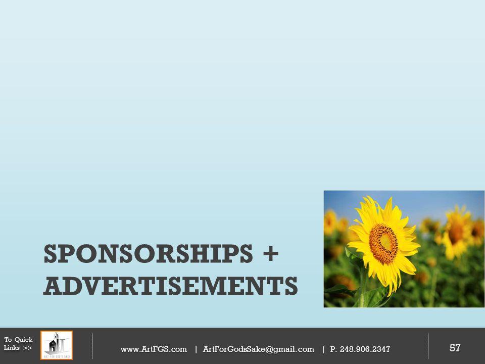 SPONSORSHIPS + ADVERTISEMENTS 57 To Quick Links >> www.ArtFGS.com | ArtForGodsSake@gmail.com | P: 248.906.2347 57