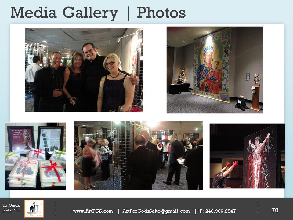 Media Gallery | Photos 70 To Quick Links >> www.ArtFGS.com | ArtForGodsSake@gmail.com | P: 248.906.2347