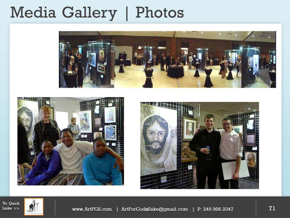 Media Gallery | Photos 71 To Quick Links >> www.ArtFGS.com | ArtForGodsSake@gmail.com | P: 248.906.2347