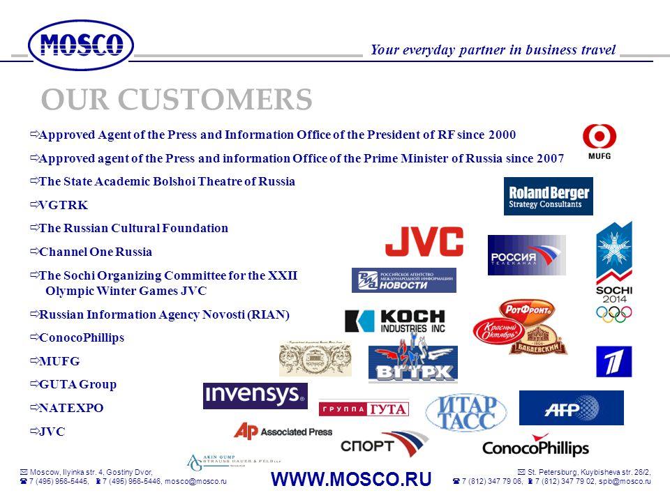 Moscow, Ilyinka str. 4, Gostiny Dvor, 7 (495) 956-5445, 7 (495) 956-5446, mosco@mosco.ru WWW.MOSCO.RU St. Petersburg, Kuybisheva str. 26/2, 7 (812) 34