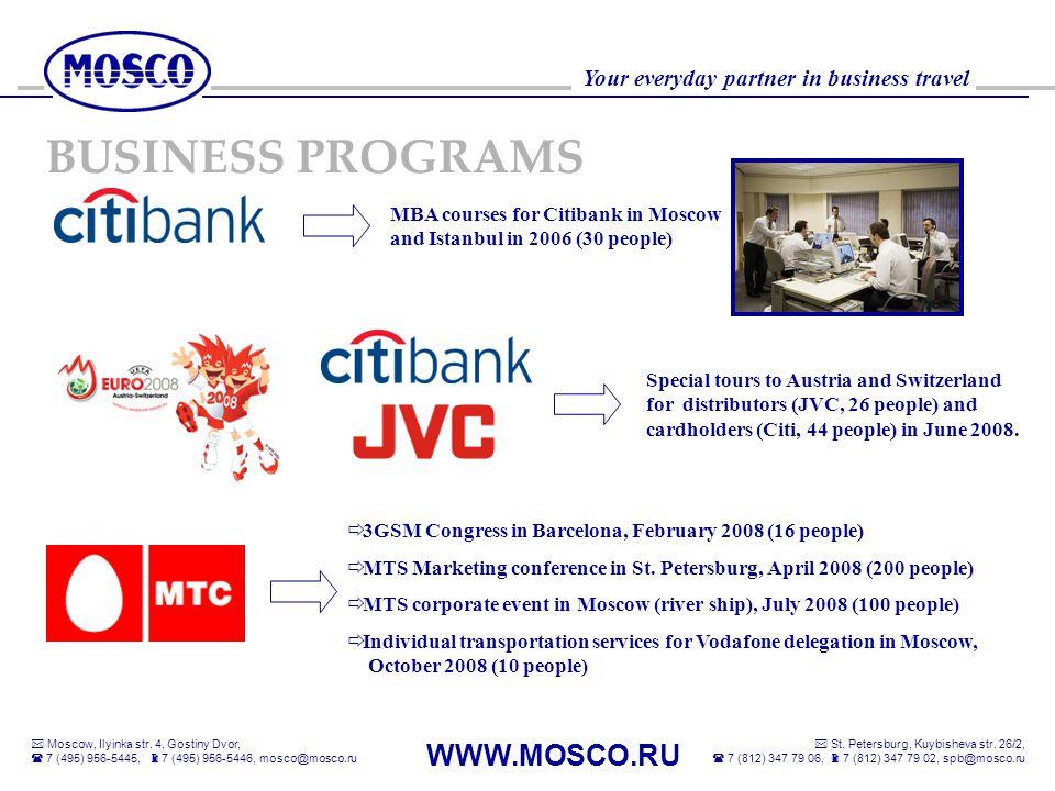 Your everyday partner in business travel Moscow, Ilyinka str. 4, Gostiny Dvor, 7 (495) 956-5445, 7 (495) 956-5446, mosco@mosco.ru WWW.MOSCO.RU St. Pet