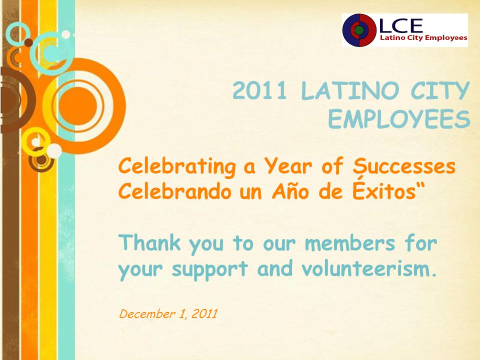 Free Powerpoint Templates Page 1 Free Powerpoint Templates 2011 LATINO CITY EMPLOYEES Celebrating a Year of Successes Celebrando un Año de Éxitos Than