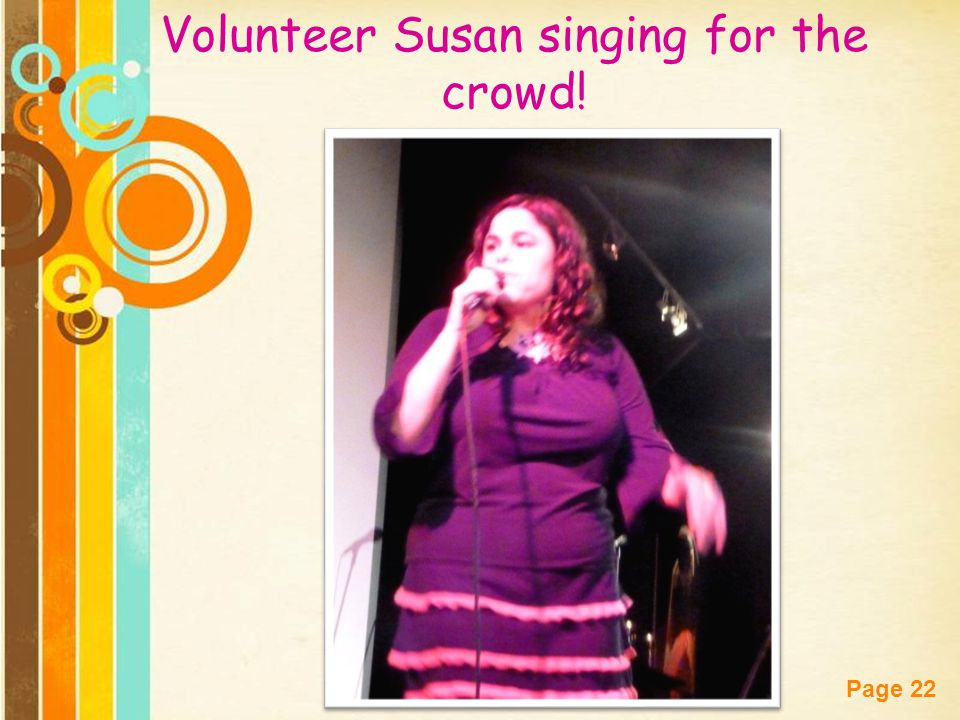 Free Powerpoint Templates Page 22 Volunteer Susan singing for the crowd!