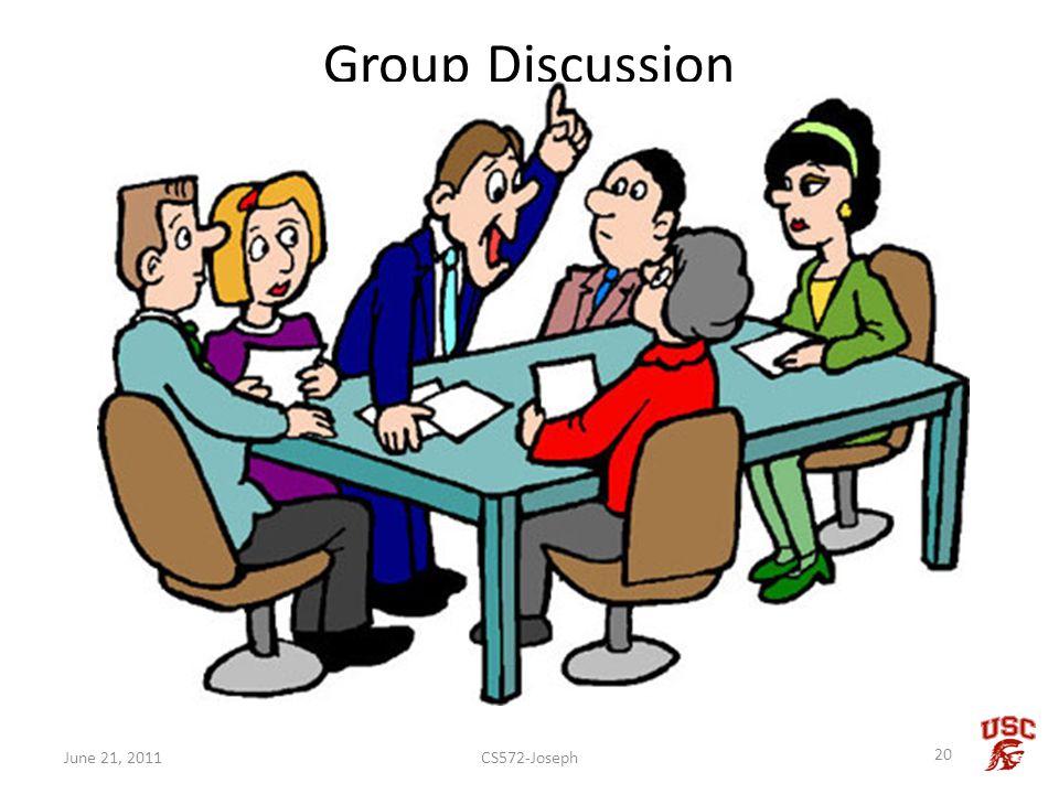 Group Discussion CS572-Joseph 20 June 21, 2011
