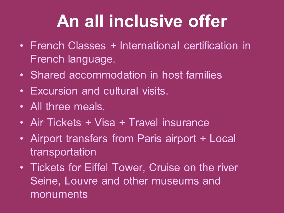An all inclusive offer French Classes + International certification in French language.