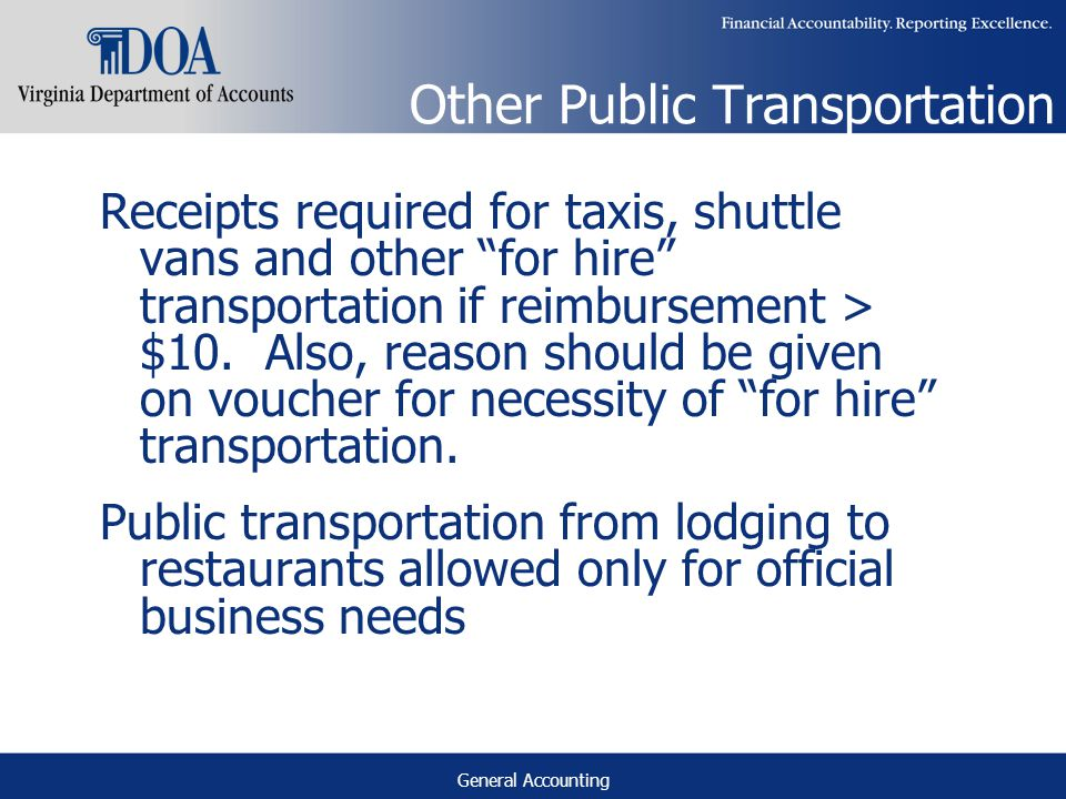 General Accounting Other Public Transportation Receipts required for taxis, shuttle vans and other for hire transportation if reimbursement > $10.