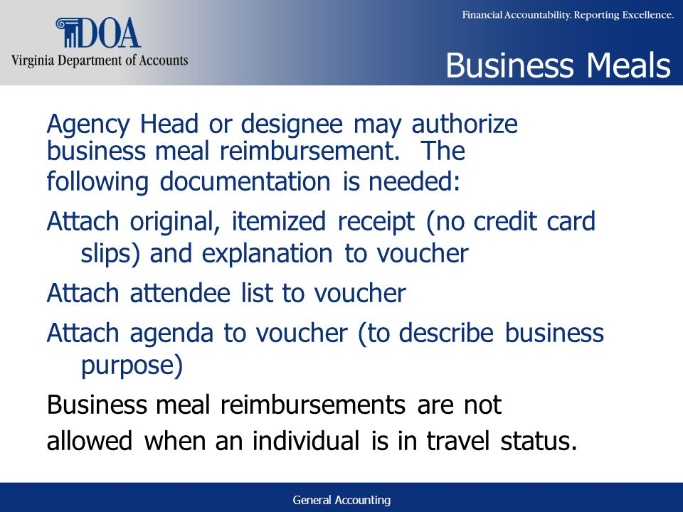 General Accounting Business Meals Agency Head or designee may authorize business meal reimbursement.
