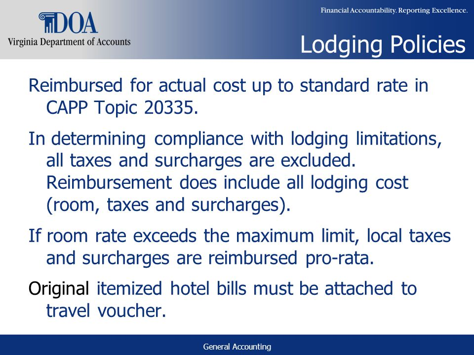 General Accounting Lodging Policies Reimbursed for actual cost up to standard rate in CAPP Topic 20335.