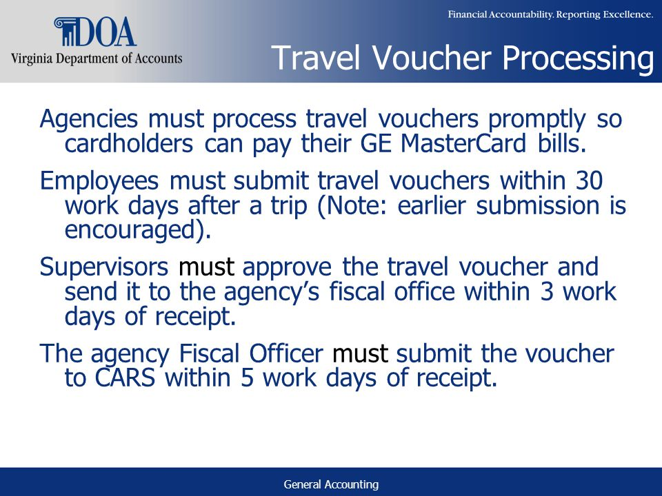 General Accounting Travel Voucher Processing Agencies must process travel vouchers promptly so cardholders can pay their GE MasterCard bills.