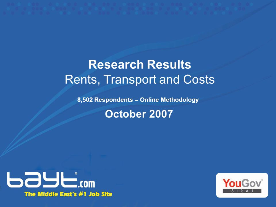 Research Results Rents, Transport and Costs 8,502 Respondents – Online Methodology October 2007