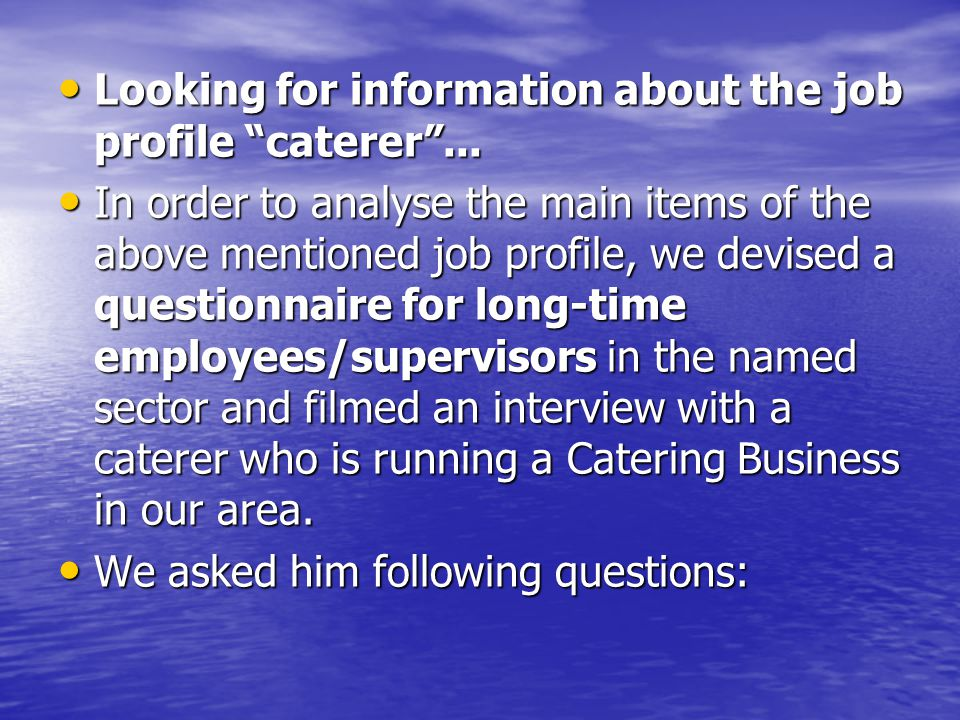 Looking for information about the job profile caterer...