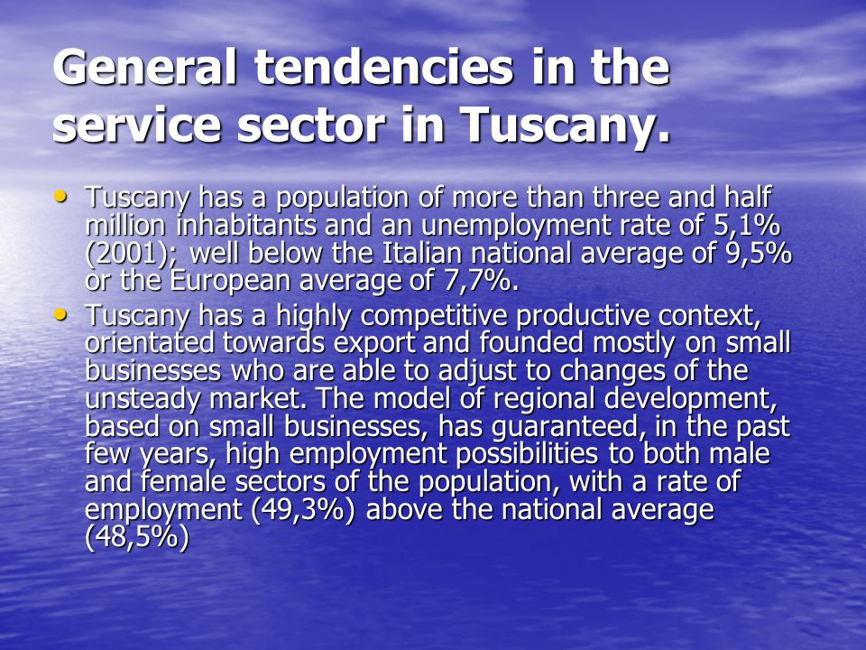 General tendencies in the service sector in Tuscany.