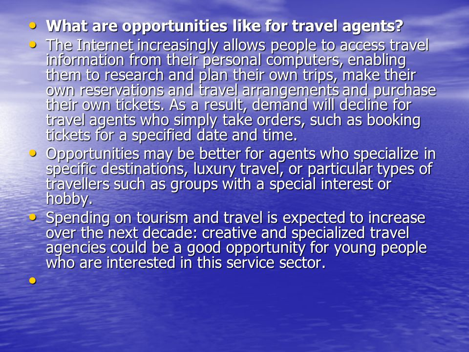 What are opportunities like for travel agents.