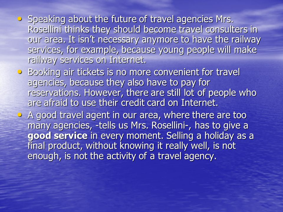 Speaking about the future of travel agencies Mrs.