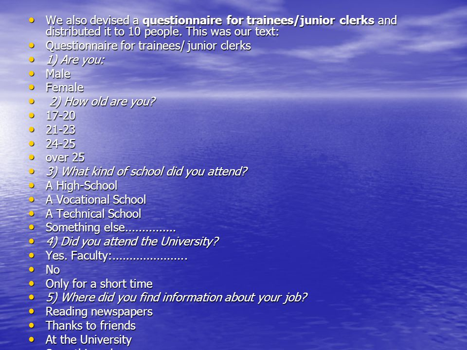 We also devised a questionnaire for trainees/junior clerks and distributed it to 10 people.