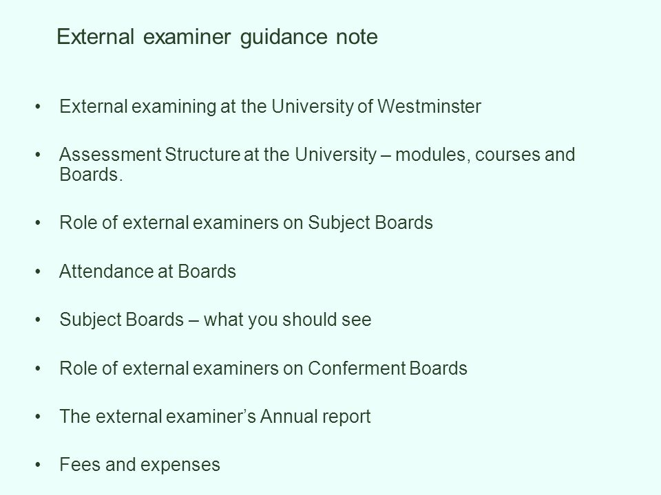 1External examining at the University of Westminster The University has about 350 external examiners.