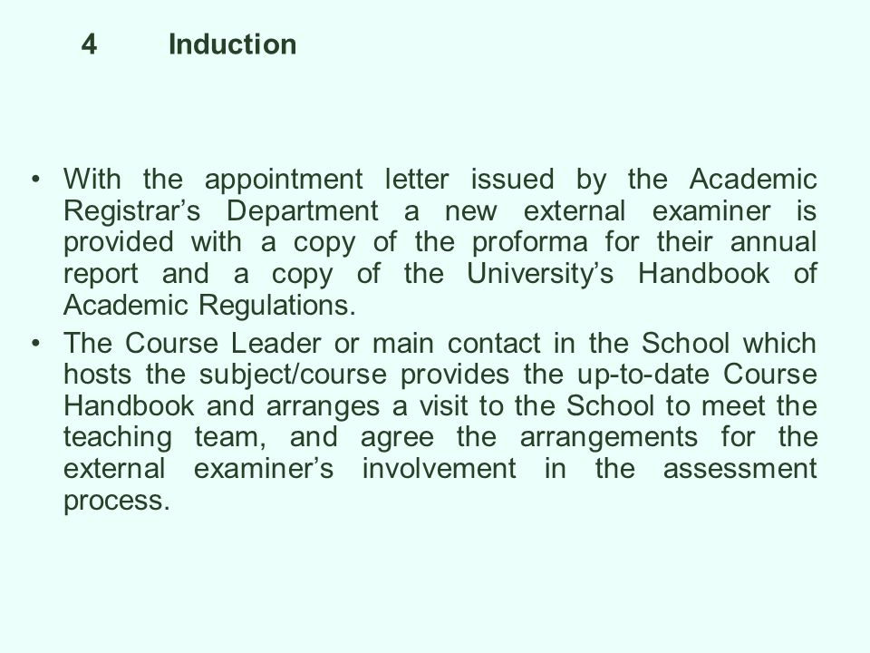 5Particular Guidance A member of staff from the School which hosts the Board to which the external examiner has been appointed will provide full briefing on awards within the remit of the board.