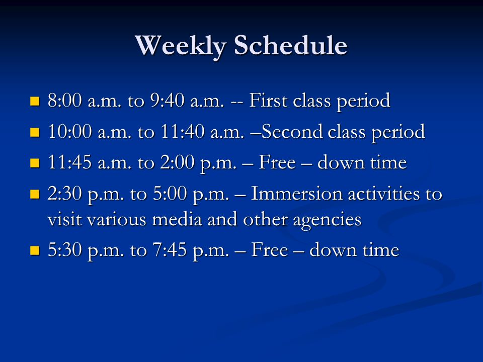 Weekly Schedule 8:00 a.m. to 9:40 a.m. -- First class period 8:00 a.m.