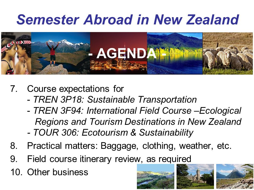 Semester Abroad in New Zealand - AGENDA - 7.Course expectations for - TREN 3P18: Sustainable Transportation - TREN 3F94: International Field Course –E