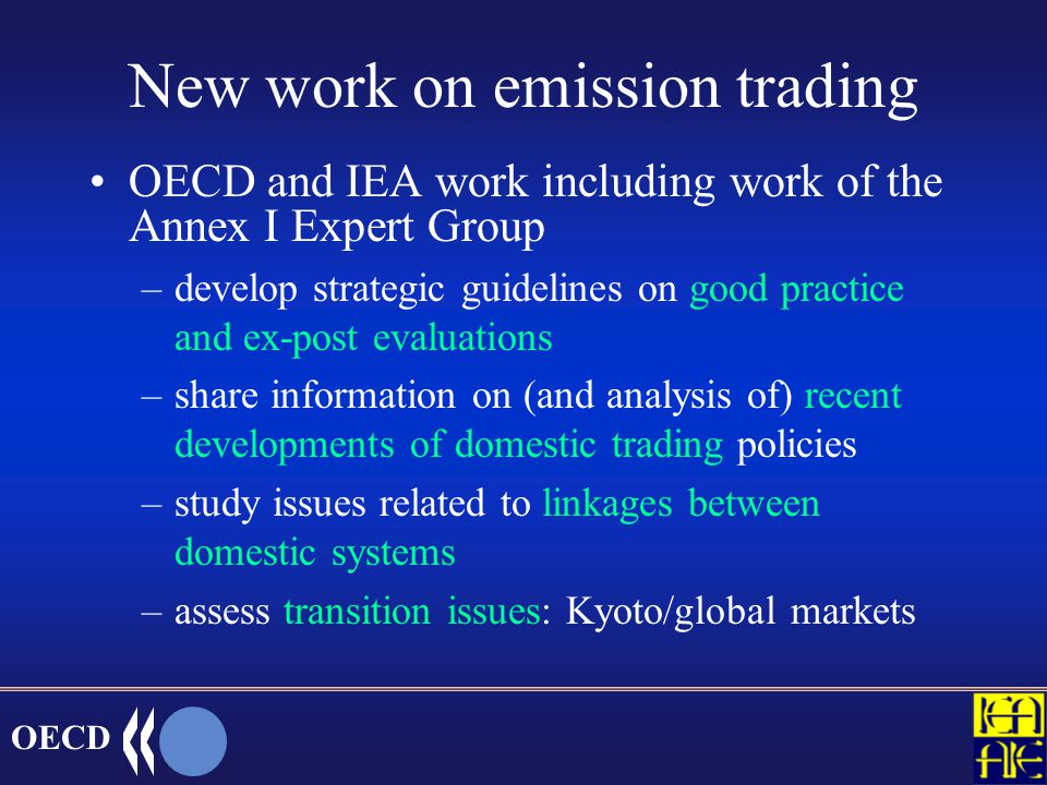 OECD GHG trading systems Linking national systems Benefits to linking: it broadens abatement opportunities, increases market liquidity, reduces costs Few technical barriers to linking Without design solutions, linking can reduce environmental performance of systems Some design solutions required to remove barriers, though these will involve additional administrative costs