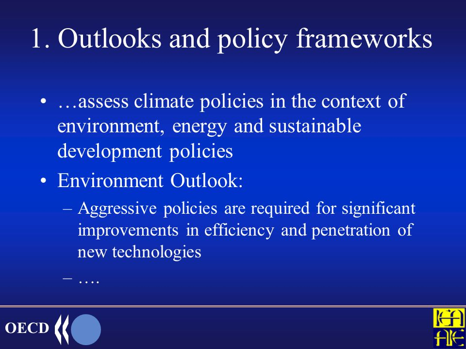 OECD Overview of current work 1. Outlooks and policy frameworks 2.