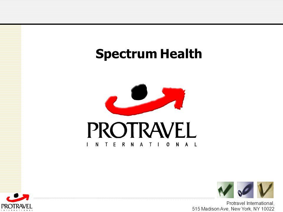 Protravel International, 515 Madison Ave, New York, NY 10022 Spectrum Health