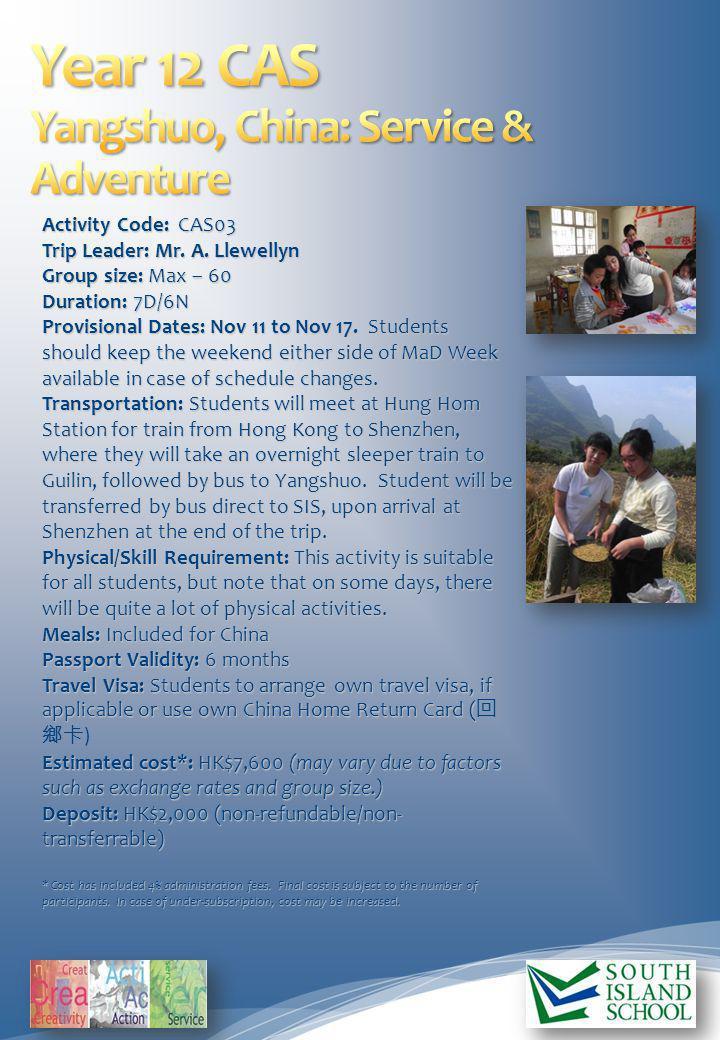Activity Code: CAS03 Trip Leader: Mr. A.