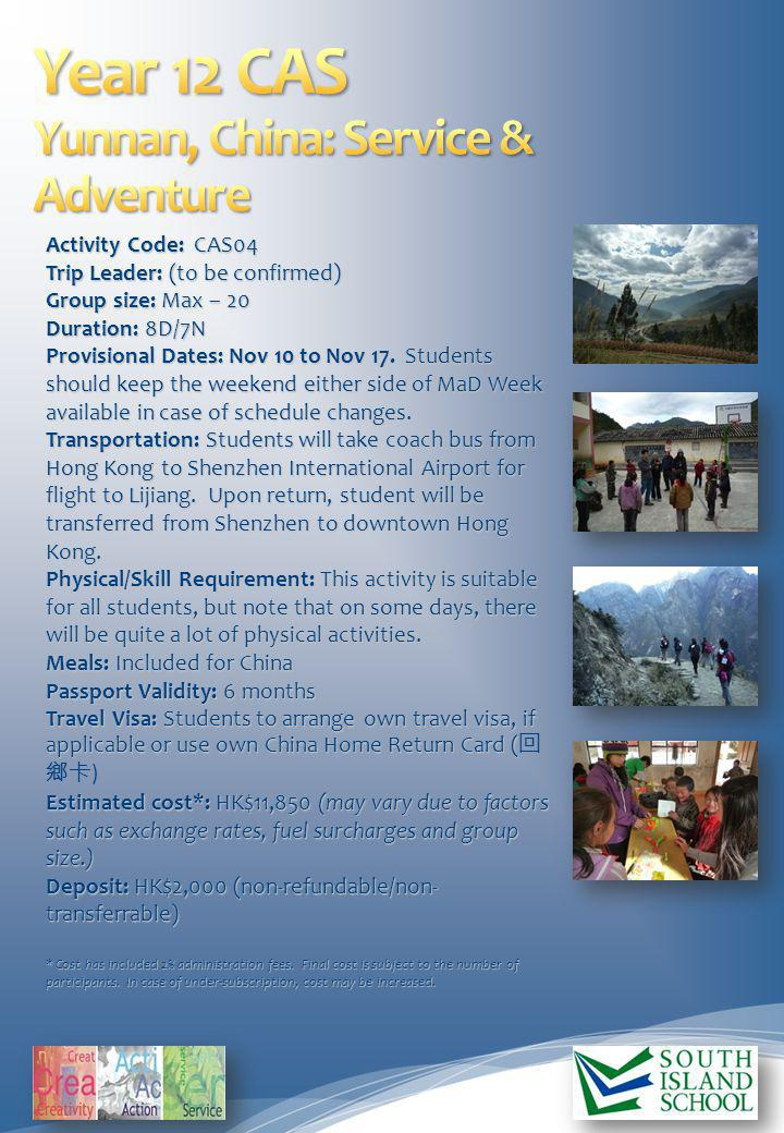 Activity Code: CAS04 Trip Leader: (to be confirmed) Group size: Max – 20 Duration: 8D/7N Provisional Dates: Nov 10 to Nov 17. Students should keep the