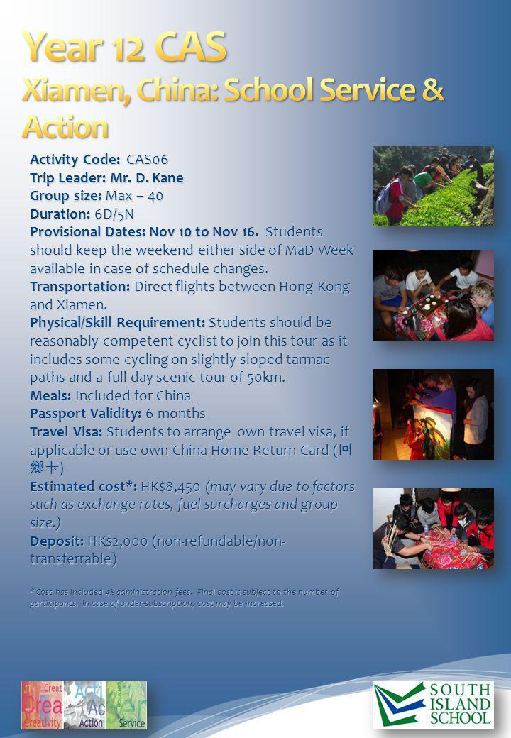 Activity Code: CAS06 Trip Leader: Mr. D.