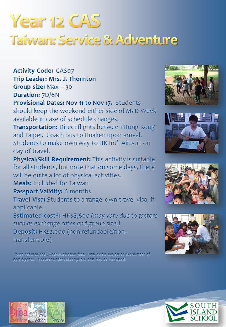Activity Code: CAS07 Trip Leader: Mrs. J.