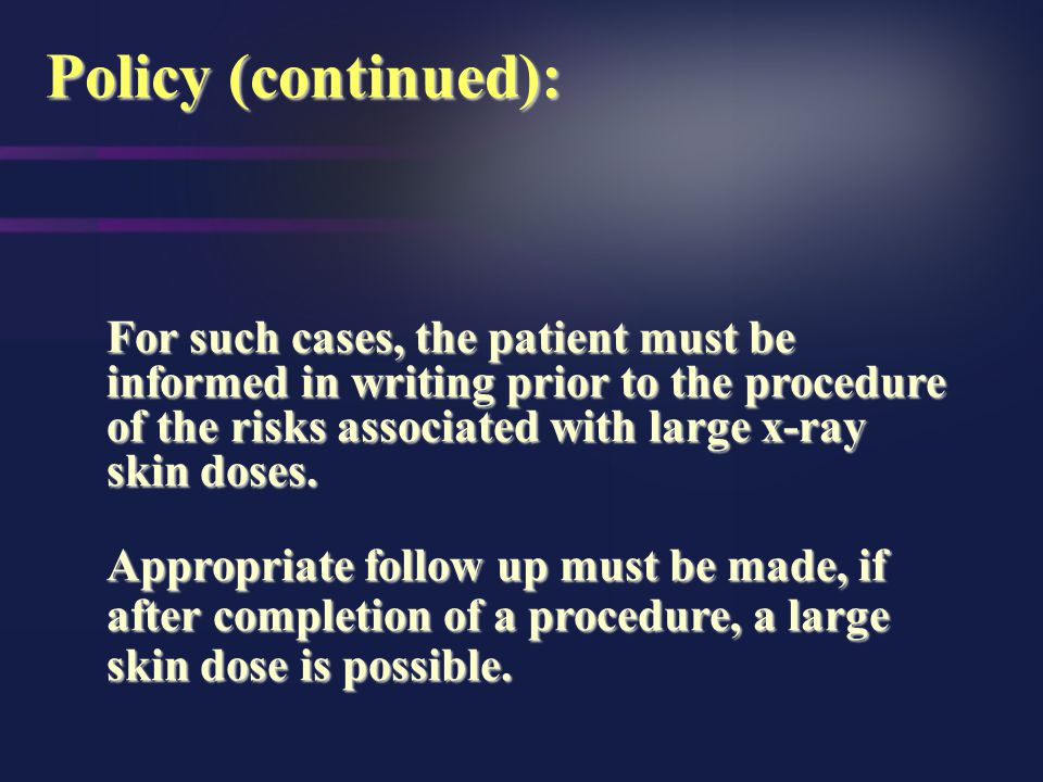 Any other x-ray guided procedure that could expose the area of the skin for more expose the same area of the skin for more than 30 minutes Policy (con