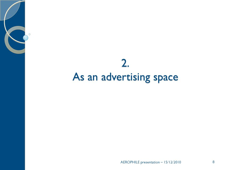 AEROPHILE presentation – 15/12/2010 8 2. As an advertising space