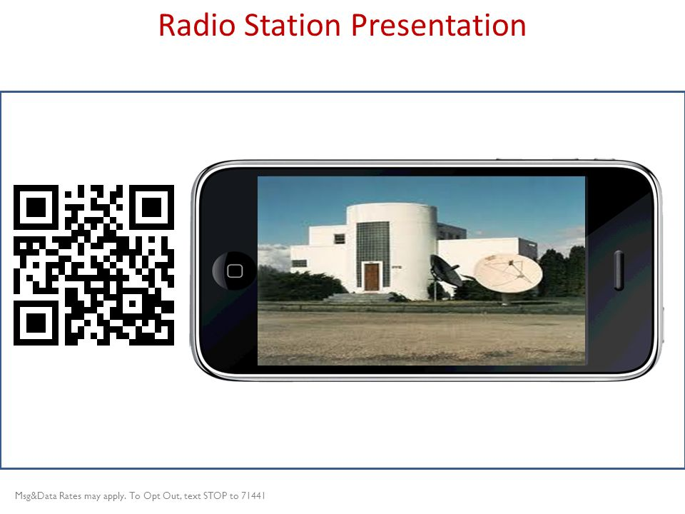 Title slide Radio Station Presentation Msg&Data Rates may apply. To Opt Out, text STOP to 71441