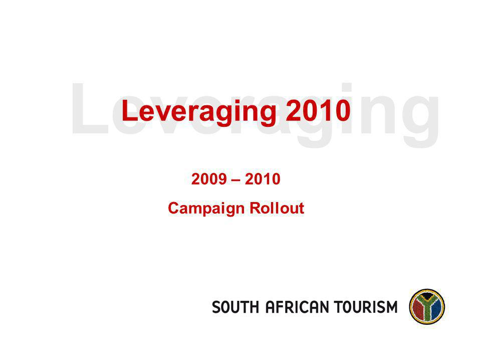 Leveraging Leveraging – 2010 Campaign Rollout